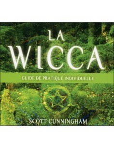 La Wicca - Guide de pratique individuelle - Livre audio 3 CD - Scott Cunningham