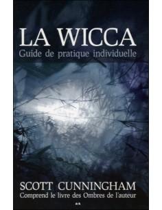 La Wicca - Guide de pratique individuelle - Scott Cunningham