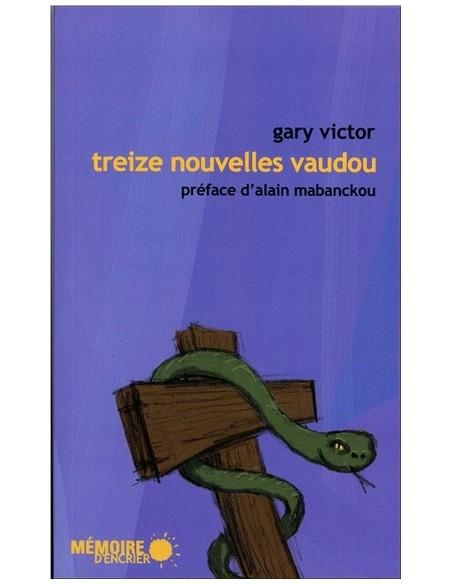Treize nouvelles vaudou - Gary Victor