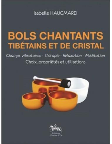 Bols chantants tibétains et de cristal - Choix, propriétés et utilisations - Isabelle Haugmard