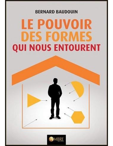 Le pouvoir des formes qui nous entourent - Bernard Baudouin