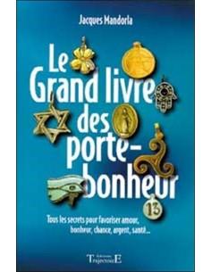 Grand livre des porte-bonheur - Jacques Mandorla