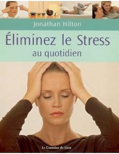 Eliminez votre stress au quotidien : De simples habitudes pour la maison, le travail et le voyage