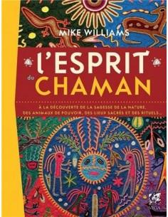 L'esprit du chaman de Mike Williams (Auteur), Sandrine Nahmias (Traduction)