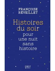 Histoires du soir pour une nuit sans histoire - Françoise REVEILLET