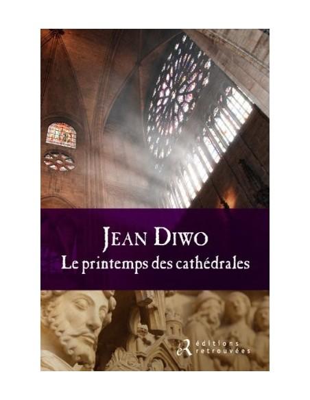 Le printemps des cathédrales - Jean Diwo