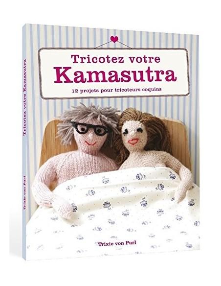 Tricotez votre Kama-sutra - Trixie Von Purl