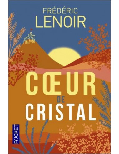 Coeur de cristal - Frédéric Lenoir