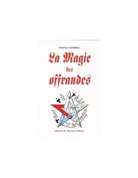 Magie des offrandes - Jean-Luc Caradeau