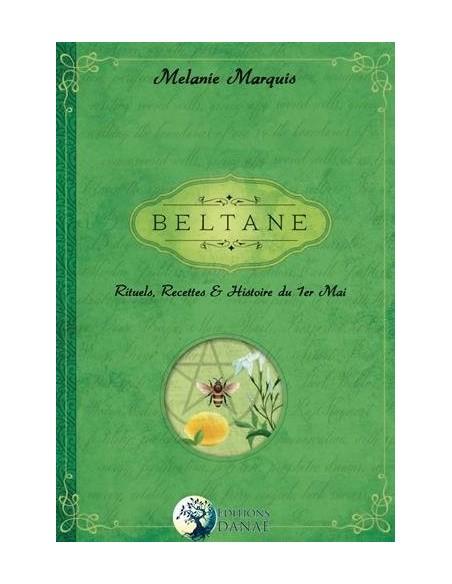 Beltane: Rituels, recettes et histoire du 1er Mai - Melanie Marquis