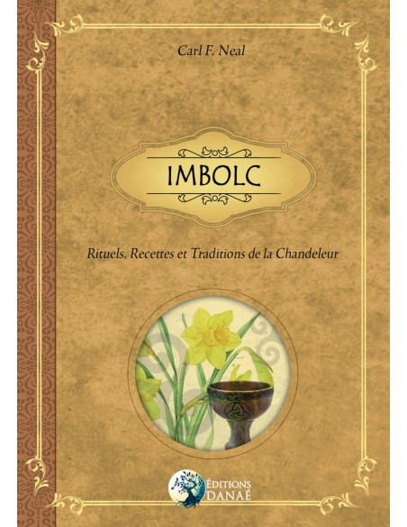 Imbolc: Rituels, Recettes et Traditions de la Chandeleur - Carl F. Neal