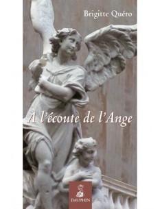 A l'écoute de l'Ange - Brigitte Quéro