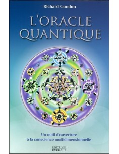 L'Oracle Quantique - Un outil d'ouverture à la conscience multidimensionnelle