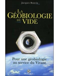La Géobiologie du vide - Pour une géobiologie au service du Vivant