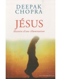 Jésus : Histoire d'une illumination - Deepak Chopra