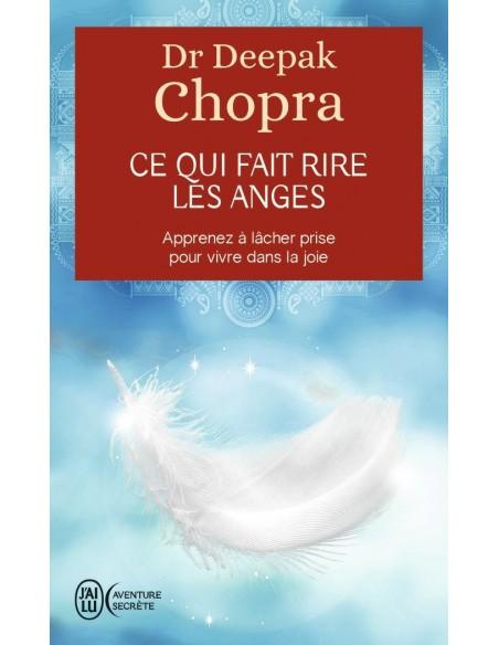 Ce qui fait rire les anges - Deepak Chopra
