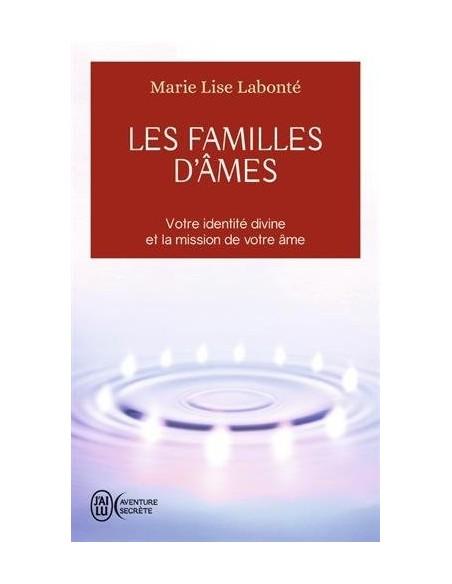 Les familles d'âmes : Selon les enseignements des Anges Xedah et de l'Archange Michaël - Marie-Lise Labonté