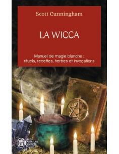 La Wicca : Guide de pratique individuelle - Scott Cunningham