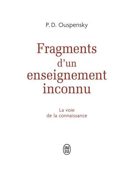 Fragments d'un enseignement inconnu - Piotr Demianovitch Ouspensky